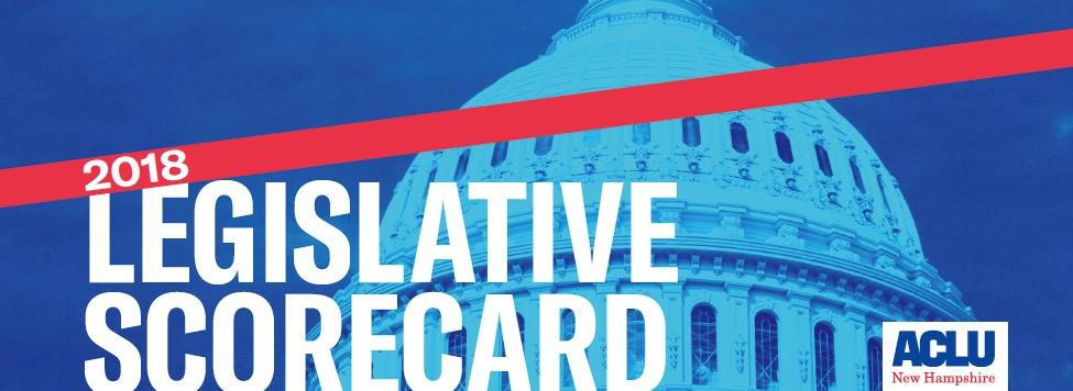 ACLU-NH 2018 Legislative Scorecard