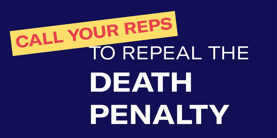 Call your reps to repeal the death penalty