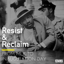 MLK Resist & Reclaim