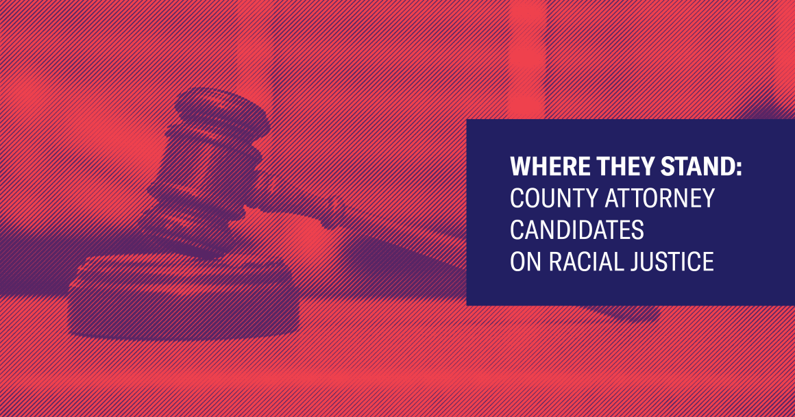 Image with a gavel, text that says: Where they stand: County Attorney Candidates on Racial Justice
