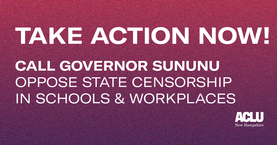 Call Governor Sununu: oppose state censorship and extreme abortion bans