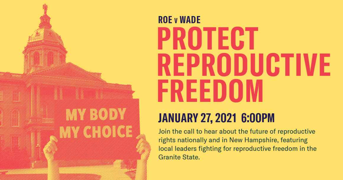 Graphic promoting an online event, featuring an image of the state house with hands holding a sign that says my body, my choice. Text that says Roe v Wade: protect reproductive freedom. Event details: January 27, 2021 at 6pm.