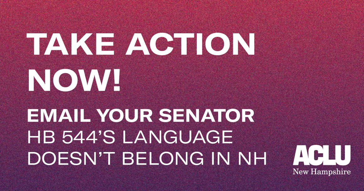 Take Action Now: Email your senator! HB 544's language doesn't belong in NH.